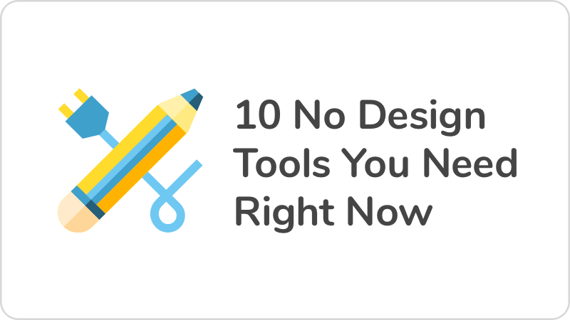 10 No Design Tools You Need Right Now
